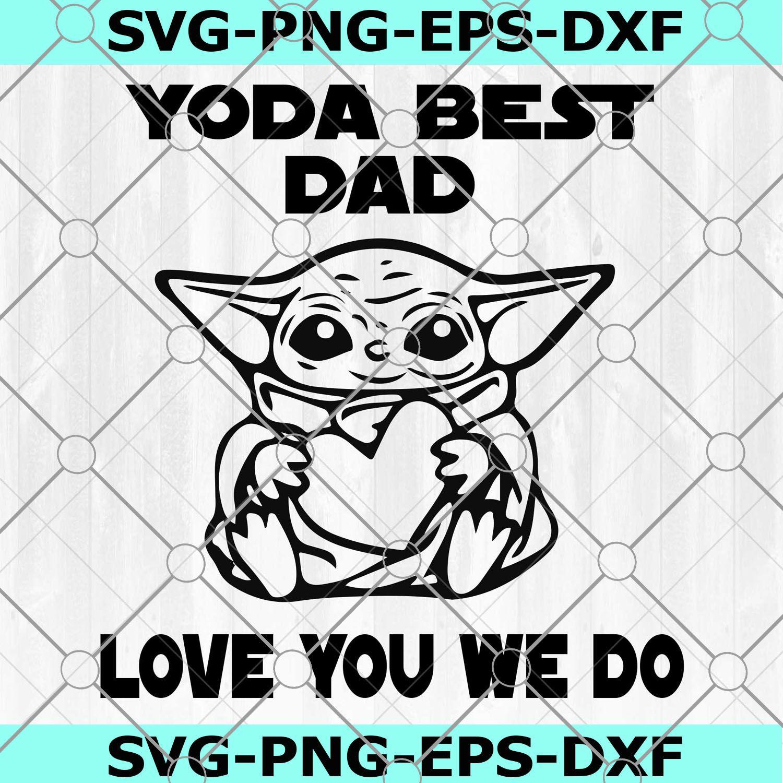 Yoda Best Dad Ever SVG Vector Digital File Eps Svg Dxf