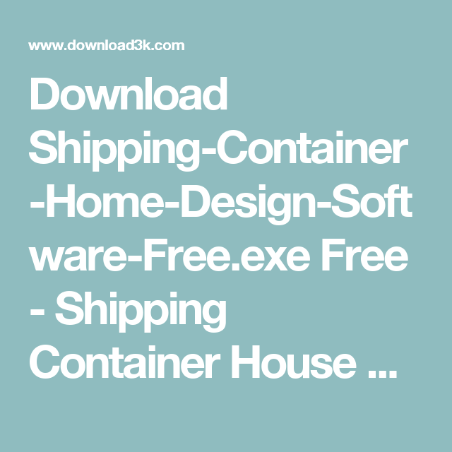 Download Shipping Container Home Design Software Free Exe Free Shipping Container House Container House Shipping Container House Plans Container House Design
