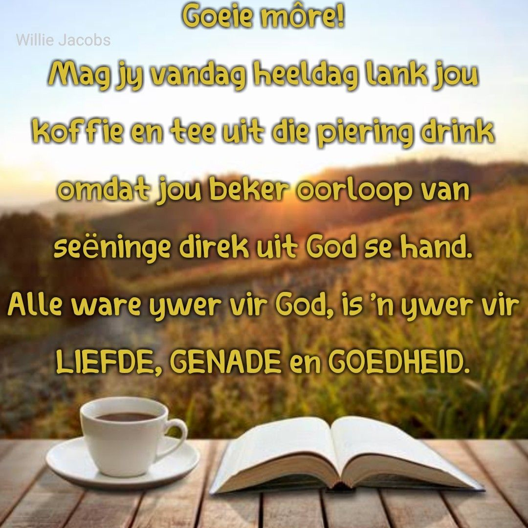 Pin By Willie Jacobs On Christelike Boodskappe Good Morning Wishes Good Morning Quotes Goeie More