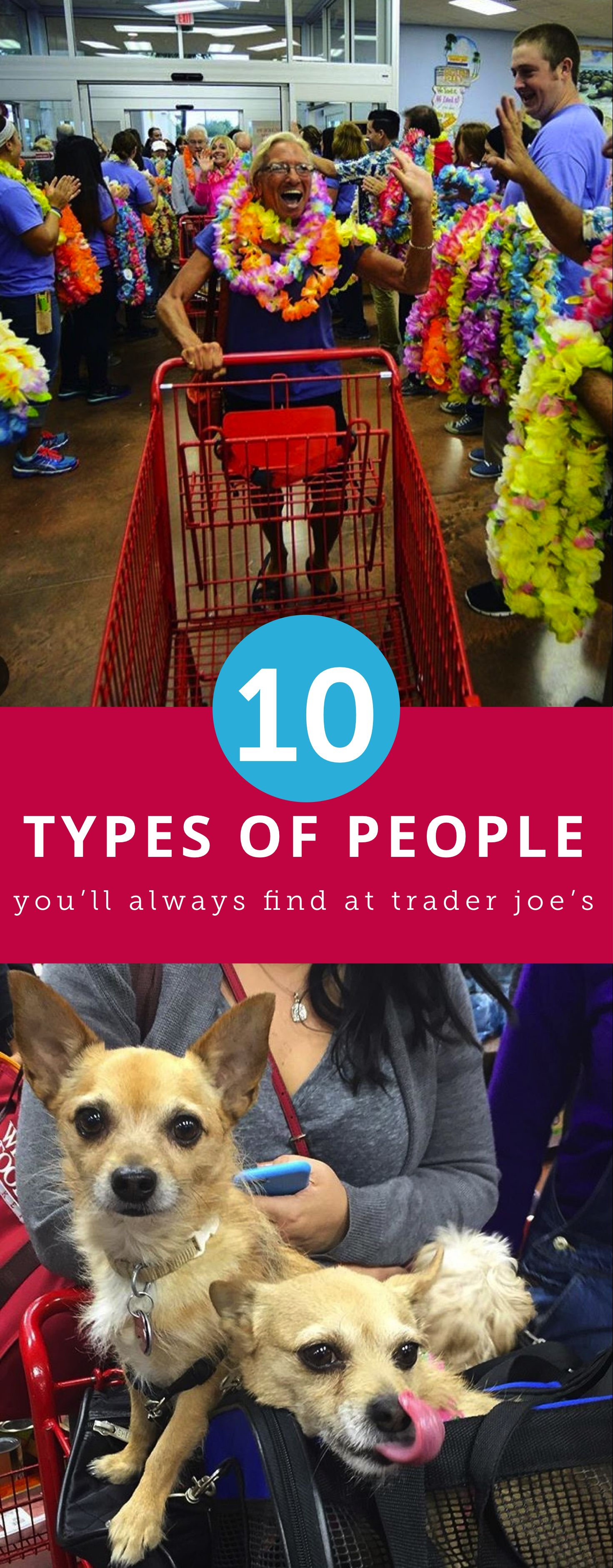 The 10 People You Ll Always Find At Trader Joe S Trader Joes Joes 10 Things