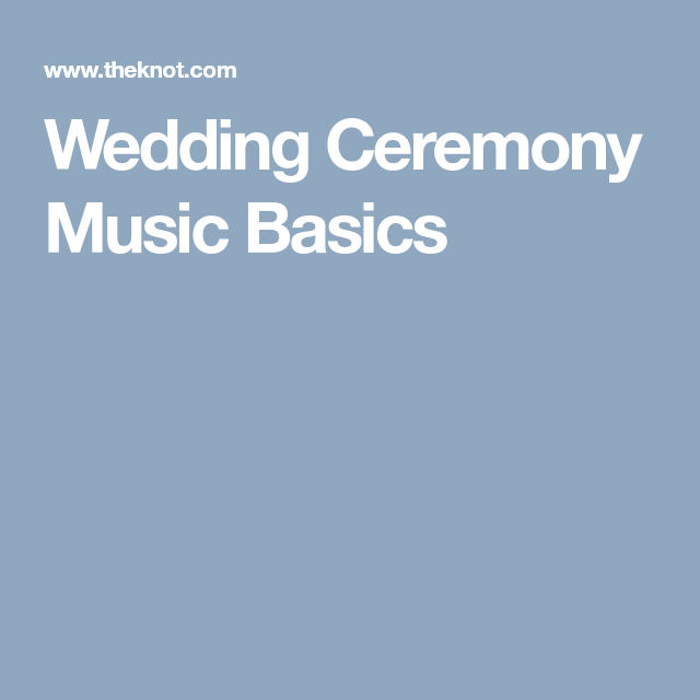 Everything You Need To Know About Wedding Ceremony Music