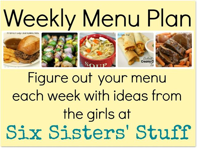 Need help planning your dinner menu for next week? Check out the Weekly Menu Plan from SixSistersStuff.com. #dinneridea
