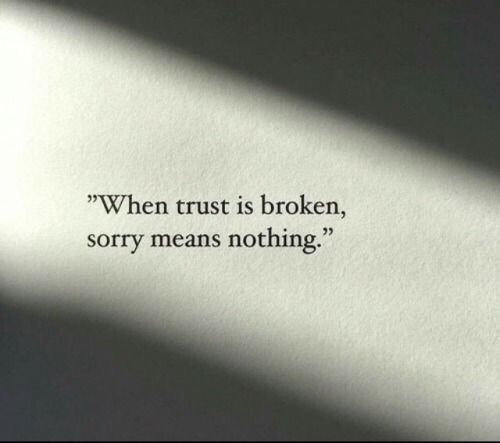 When Trust Is Broken Sorry Means Nothing Quote Zitat