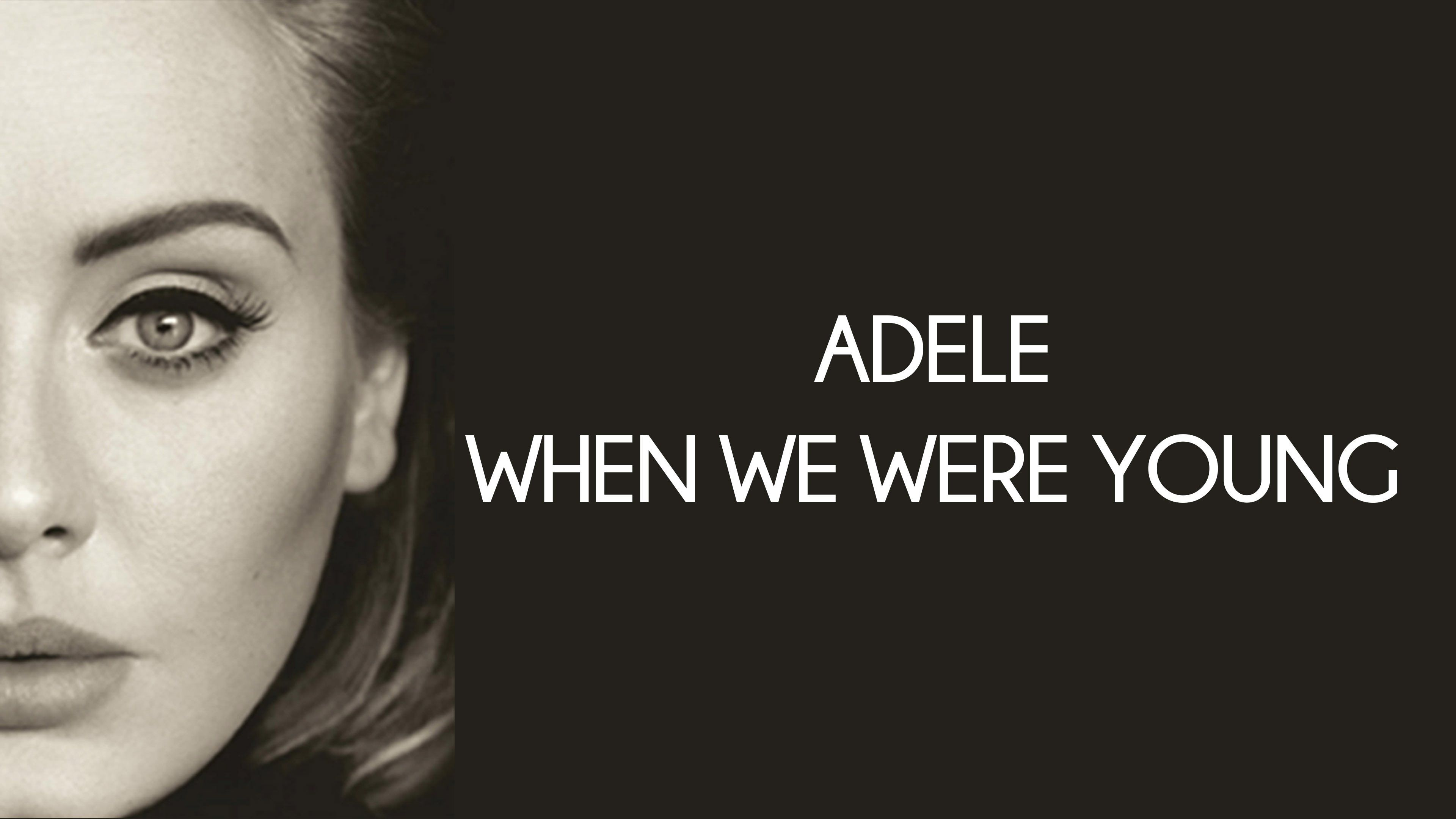 Adele When We Were Young Lyrics Young Lyric