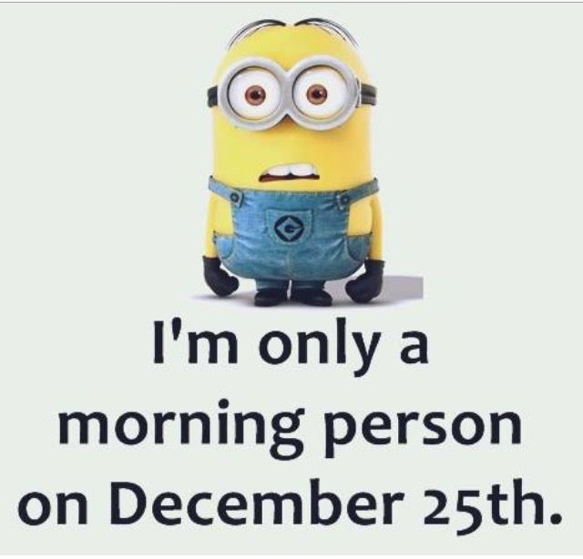 Story of my life! #minions #funny #morningperson