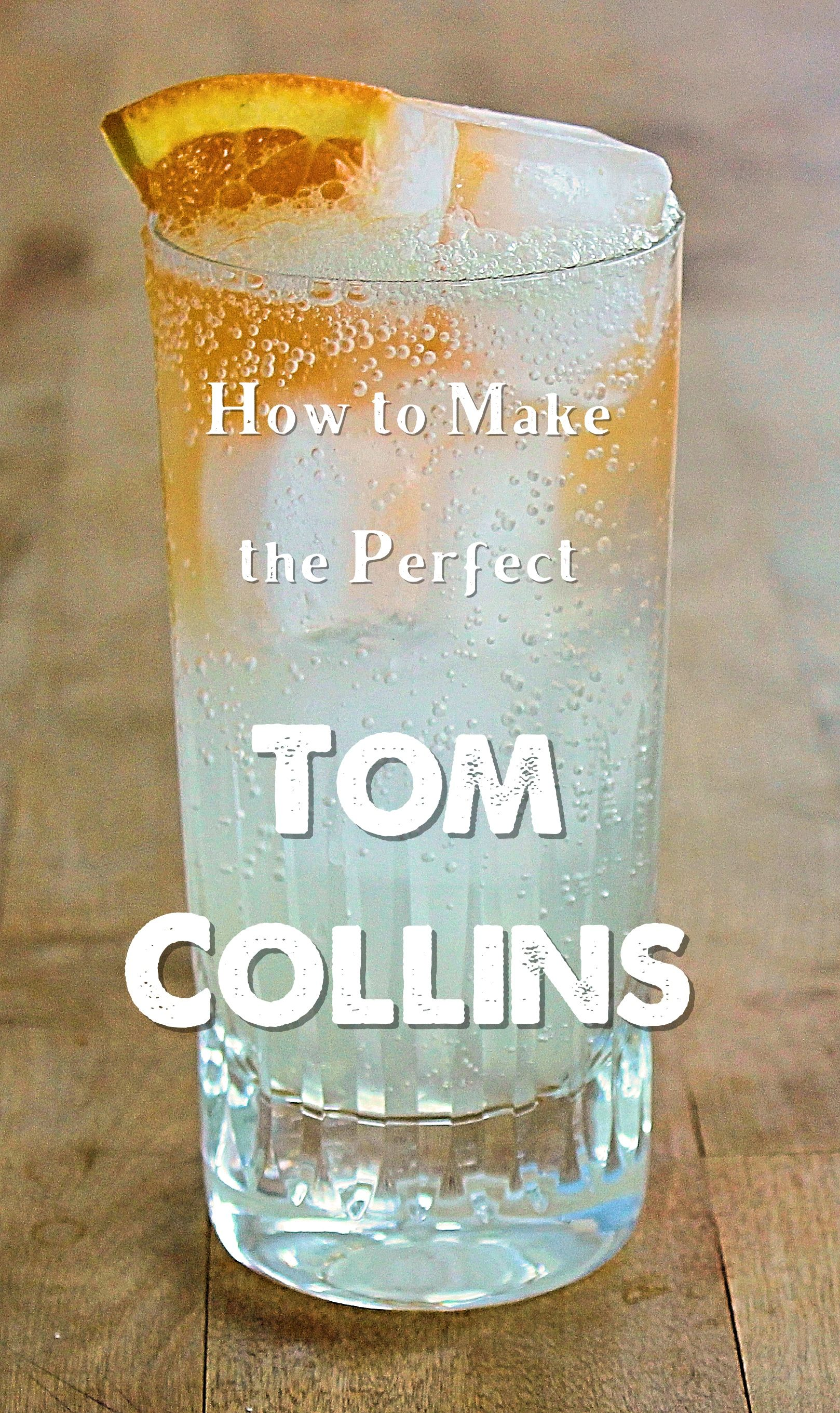 The best, and super easy, recipe for making the perfect Tom Collins cocktail.