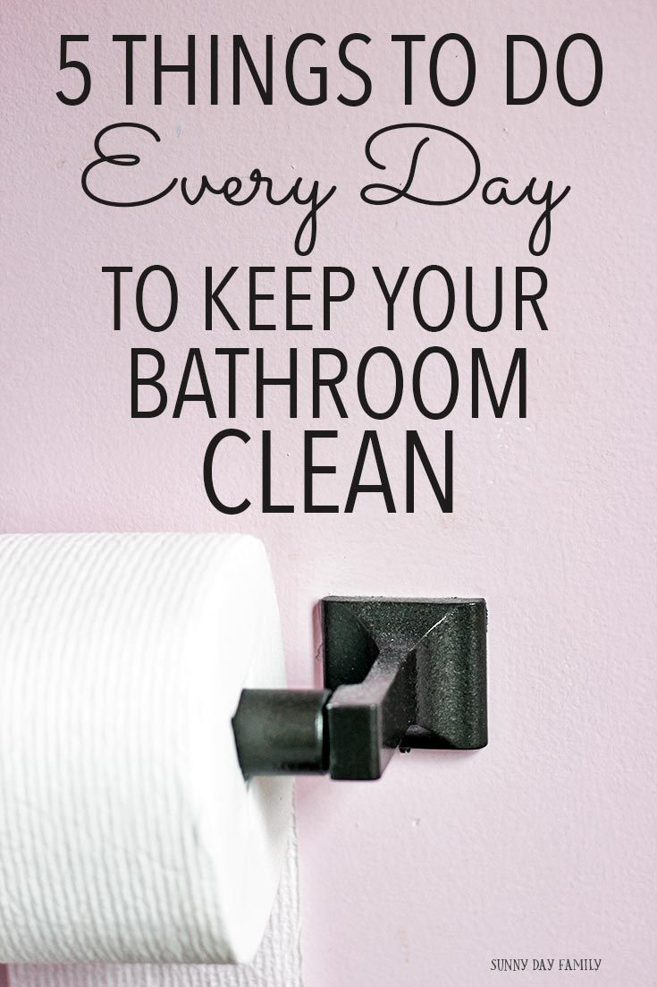 Things To Do Every Day To Keep Your Bathroom Clean Pinterest - How to keep your bathroom clean