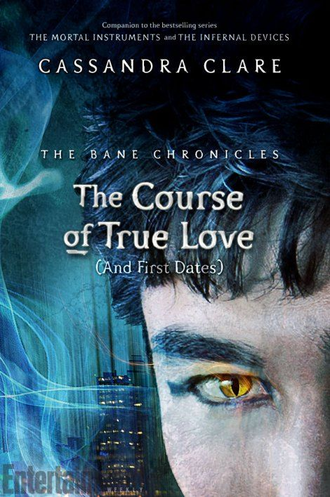 The Course of True Love (And First Dates) (The Bane Chronicles #10), Cassandra Clare