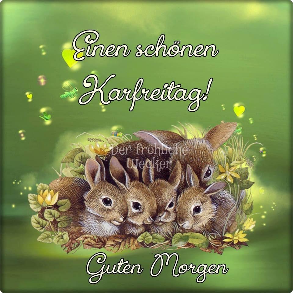 Karfreitag Gb Pics Frohe Ostern Sprüche Guten Morgen
