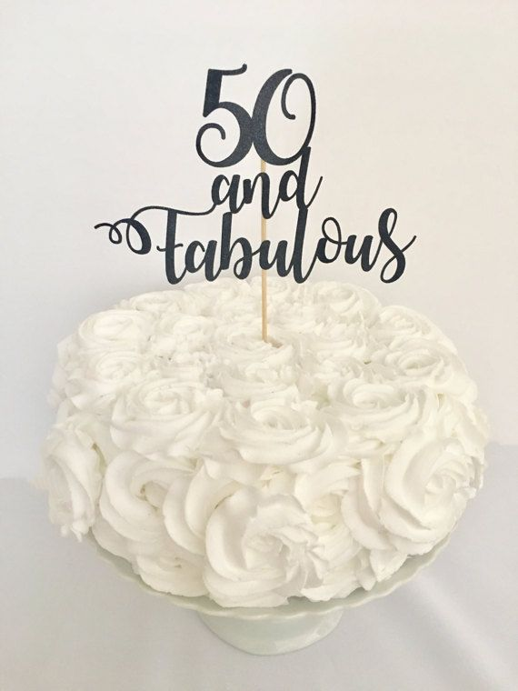 50 and Fabulous Cake Topper Age Fabulous Topper Customized