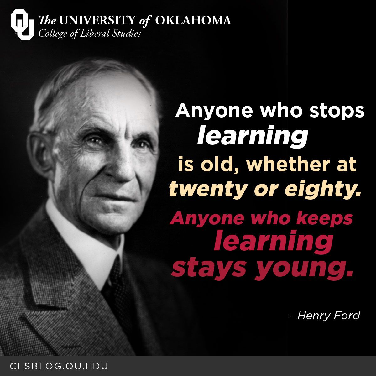 Anyone Who Stops Learning Is Old Whether At Twenty Or Eighty Anyone Who Keeps Learning Stays Young Henry Ford Quotes Education Stay Young Words Quotes