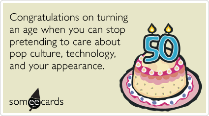 50th Birthday Congratulations on turning an age when you can stop – Funny 50th Birthday Cards