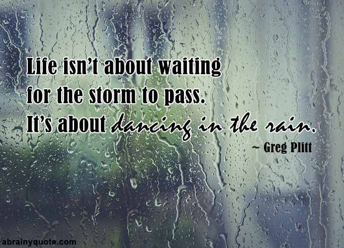 Greg Plitt Quotes On Dancing In The Rain Lifequotes Life Rainbow