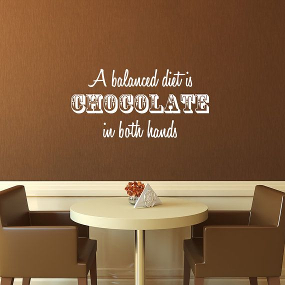 Wall Decal A Balanced Diet Is Chocolate In Both Hands Funny - How do you put up a wall decal