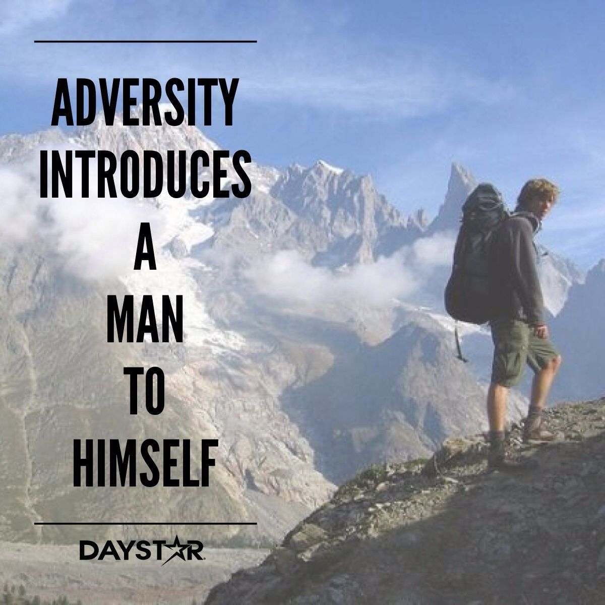 Adversity Introduces A Man To Himself Daystar