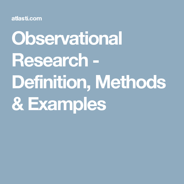 Observational Research Definition Methods Examples Research
