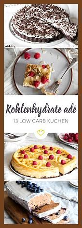 Low Carb Kuchen – 13 Ideen für Kuchen ohne Kohlenhydrate #Carb #Fitness food diy #Fitness food styli...