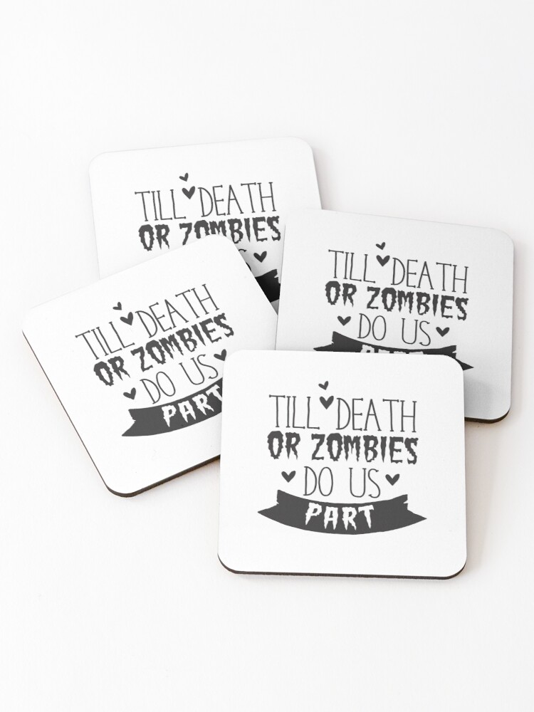 Till Death Or Zombies Do Us Part Awesome Zombie Wedding Vow Millions Of Unique Designs By Independent Artists Find In 2020 Zombie Wedding Till Death Wedding Vows