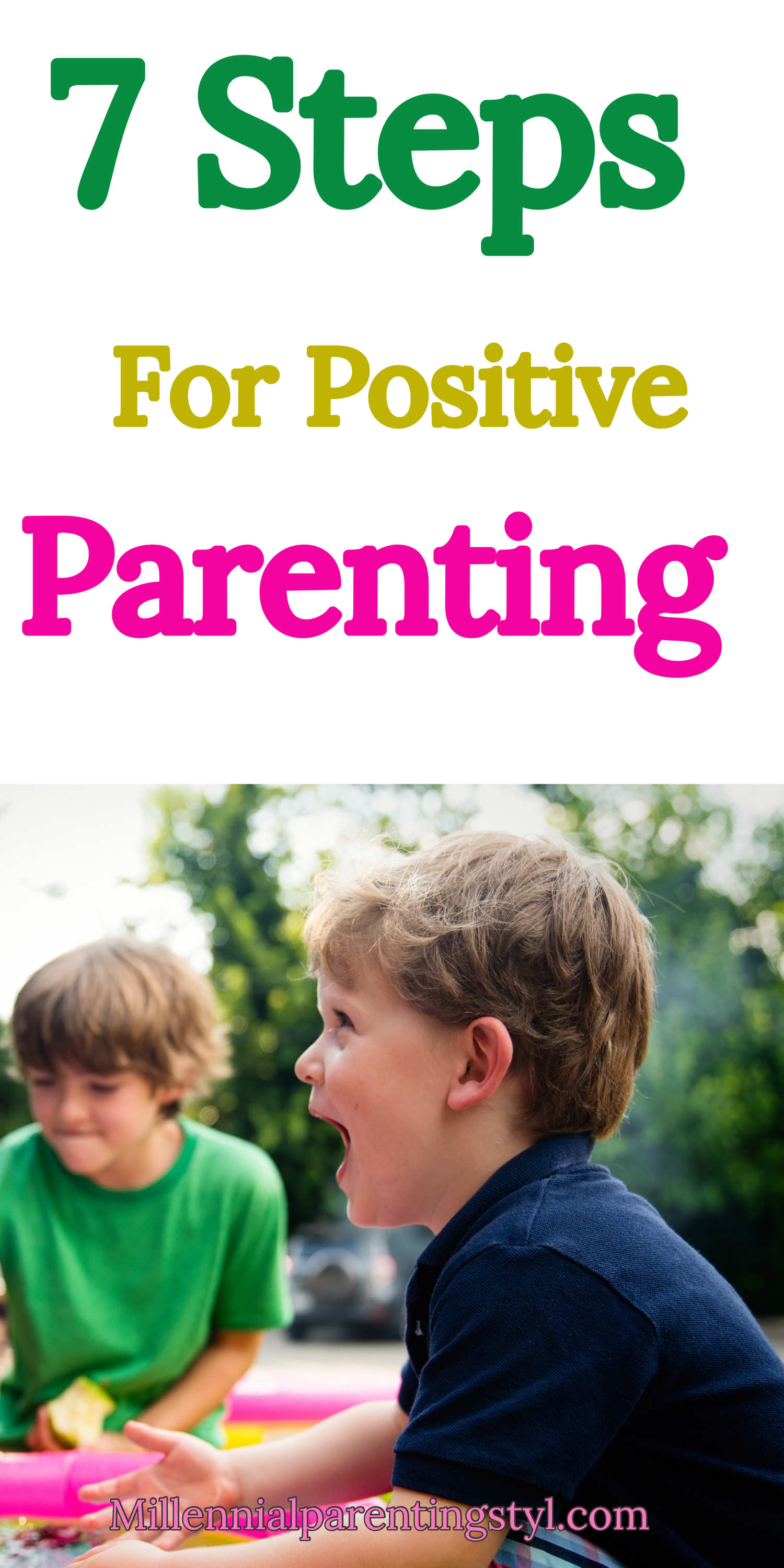 7 Steps For Positive Parenting Parenting Styles Differ