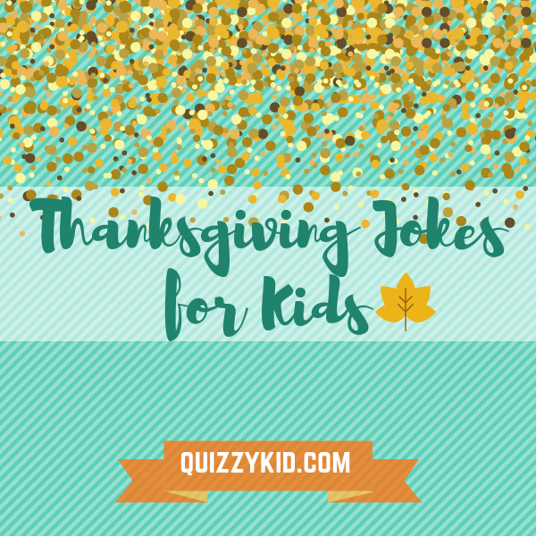 Thanksgiving riddles for kids and jokes too! Quizzes for