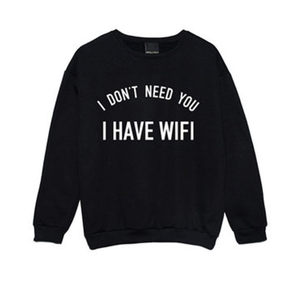 I Don't Need You I Have Wifi Sport Hoodies