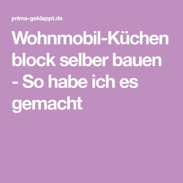 Wohnmobil Küchenblock Selber Bauen   So Habe Ich Es Gemacht