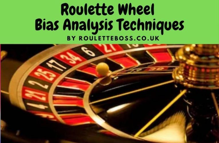 Roulette Wheel Bias Analysis Techniques in 2020 Roulette
