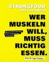 Strongfood Wer Muskeln Will Muss Richtig Essen Prof Dr Ingo Frobose Richtig Essen Bucher Und Ausdauer