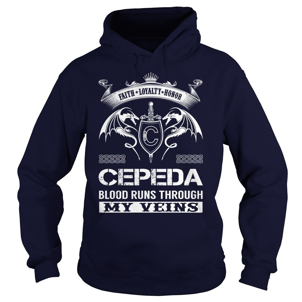 Cepeda blood runs through my veins name shirts gift ideas popular