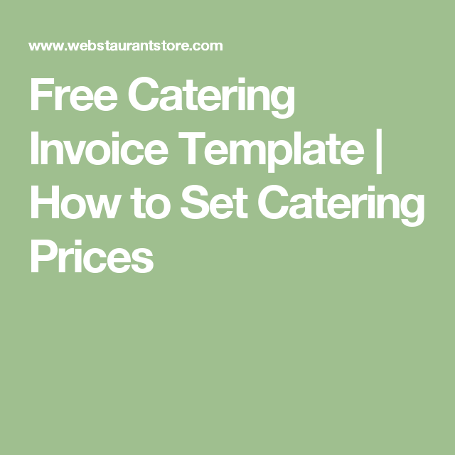 Free Catering Invoice Templates  How To Price Them  Catering