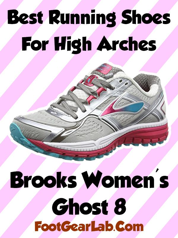 2fc8d8e1a30e3 Brooks Women s Ghost 8 - Best Running Shoes For High Arches Women -   footgearlab