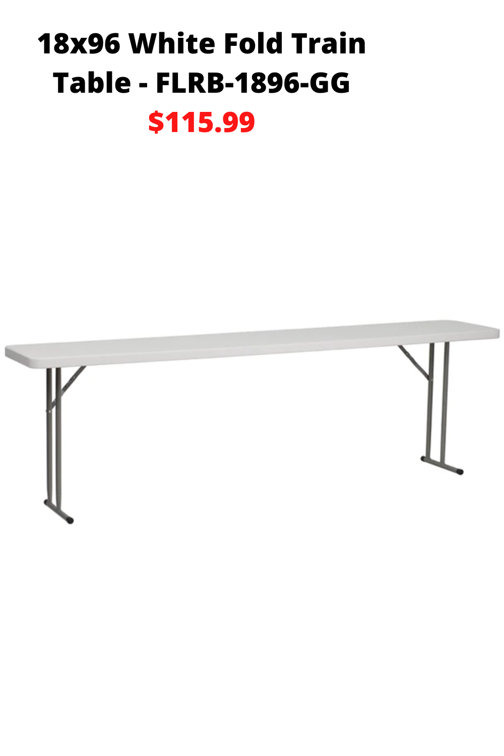 18x96 White Fold Train Table Flrb 1896 Gg 115 99 In 2020 Training Tables Table Train Table