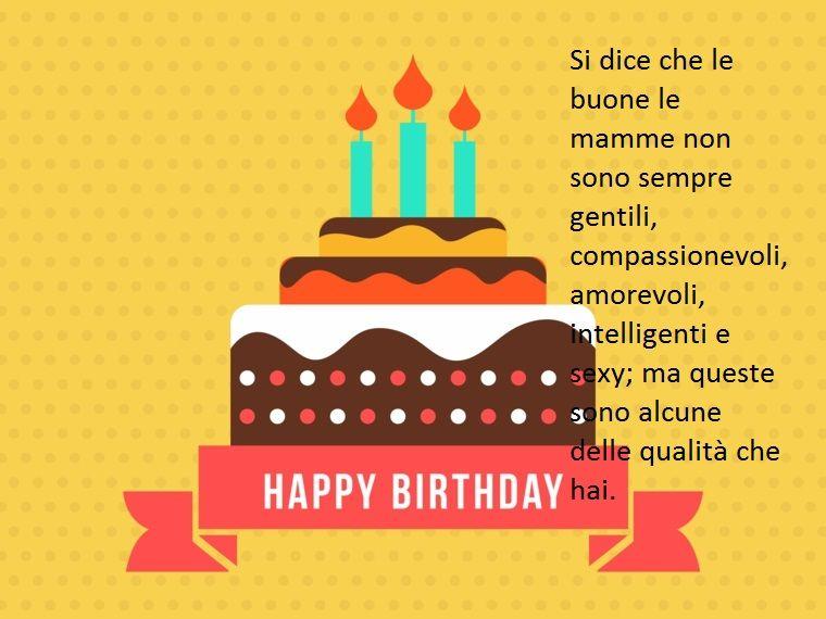 Come Fare Gli Auguri Alla Propria Mamma Nel Giorno Del Suo Compleanno Dedicandole Una Frase Speciale Buon Compleanno Compleanno Idee