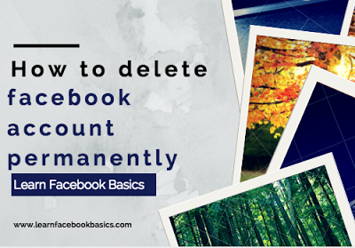 How to delete faceook account permanently learn facebook basics how to delete faceook account permanently ccuart Choice Image
