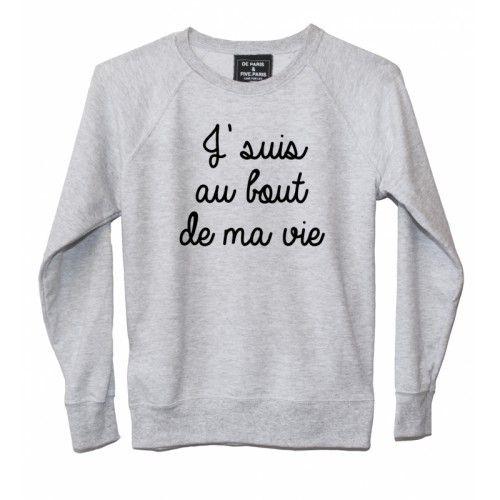 SWEAT FEMME J'SUIS AU BOUT DE MA VIE - LUXE FOR LIFE De Paris