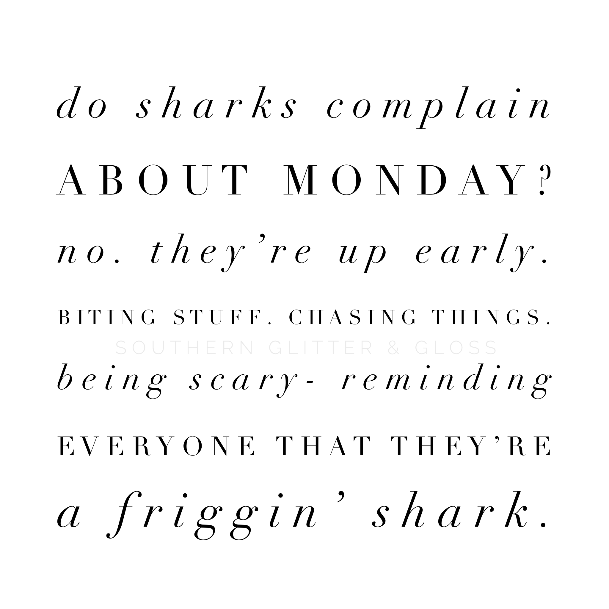 Funny Monday Quote Sharks Monday Quotes Monday Humor Quotes Shark Quotes