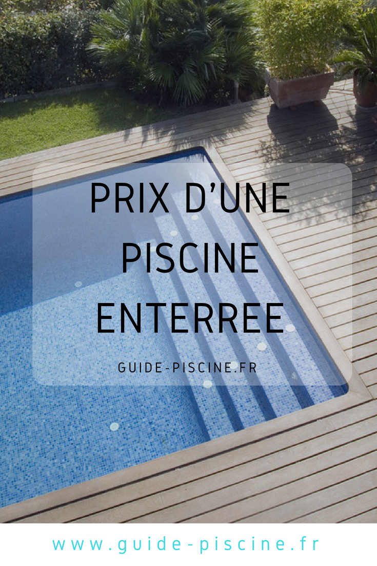 Construire Sa Piscine Soi Meme Prix prix d'une piscine enterrée   piscine enterrée, prix piscine