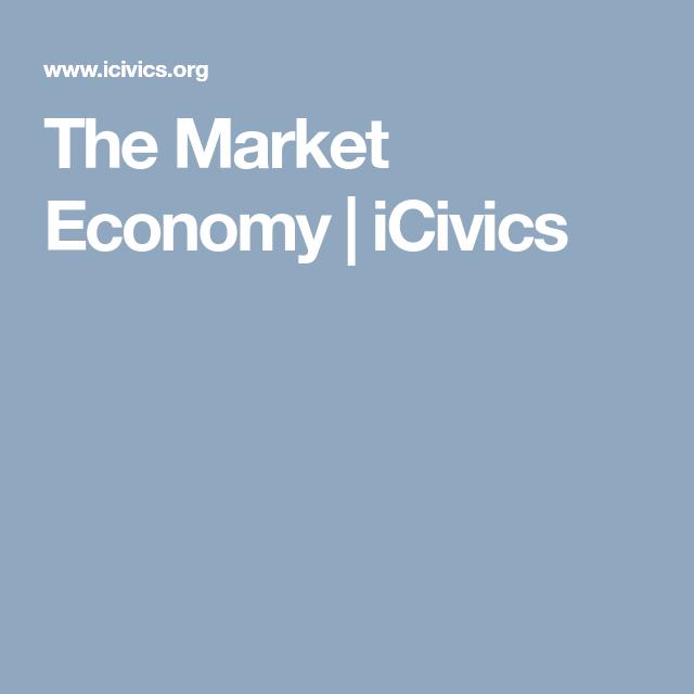 The Market Economy | iCivics | Market economy, Marketing ...