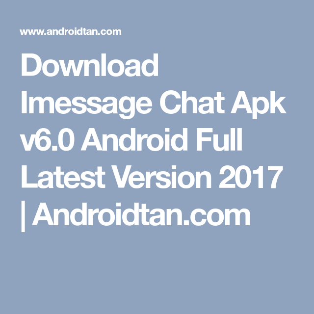 Download Imessage Chat Apk v6 0 Android Full Latest Version