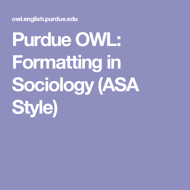 Purdue OWL Formatting In Sociology ASA Style