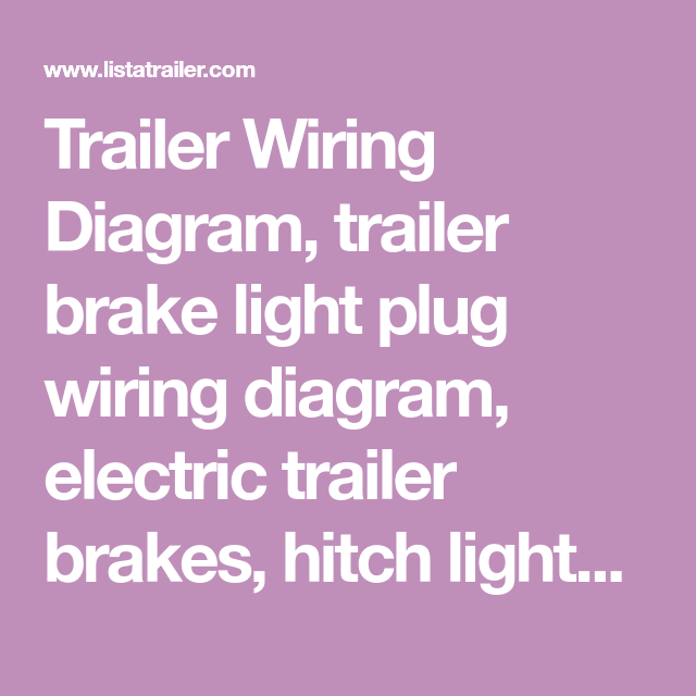 trailer wiring diagram, trailer brake light plug wiring diagram, electric  trailer brakes, hitch