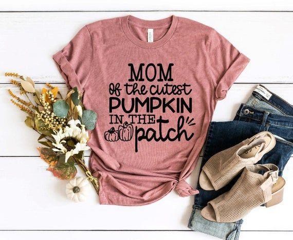 Pumpkin Patch Shirt, Fall Shirts, Pumpkin Mom Shirt, Mom To The Cutest Pumpkin In The Patch Shirt, Autumn Shirt #pumpkinpatchoutfitwomen