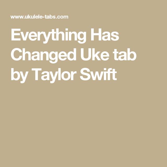 Everything Has Changed Uke tab by Taylor Swift | Ukulele Stuff ...