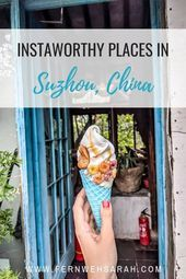 Beautiful Suzhou  An Instagrammers Guide To Chinas Green Heart