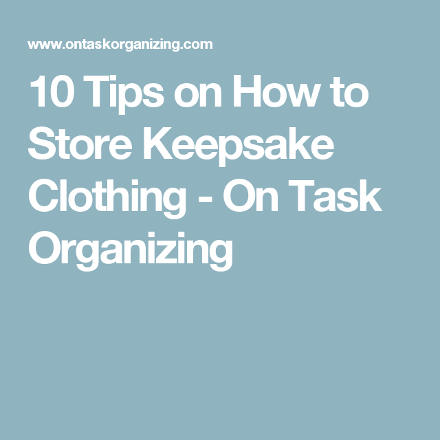 10 Tips On How To Store Keepsake Clothing