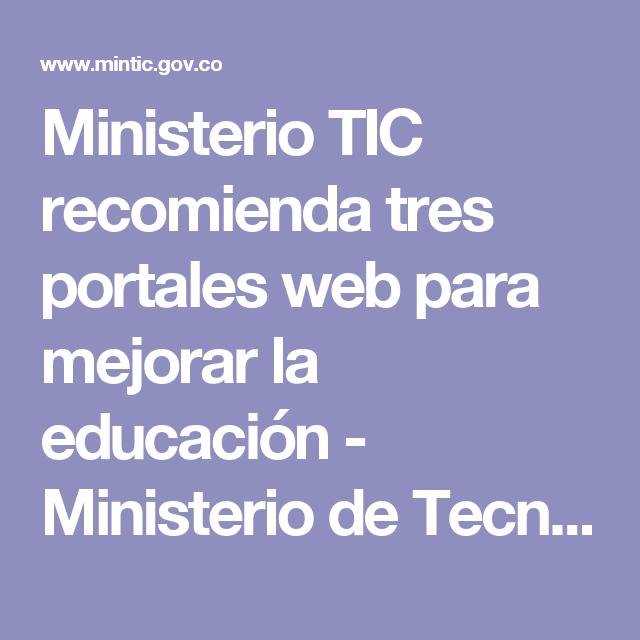 Ministerio TIC recomienda tres portales web para mejorar la educación - Ministerio de Tecnologías de la Información y las Comunicaciones