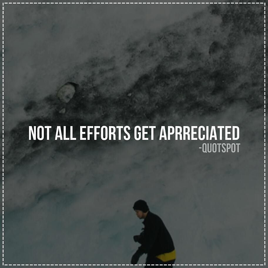 Not all efforts get appreciated.\' #quotes #love #words ...