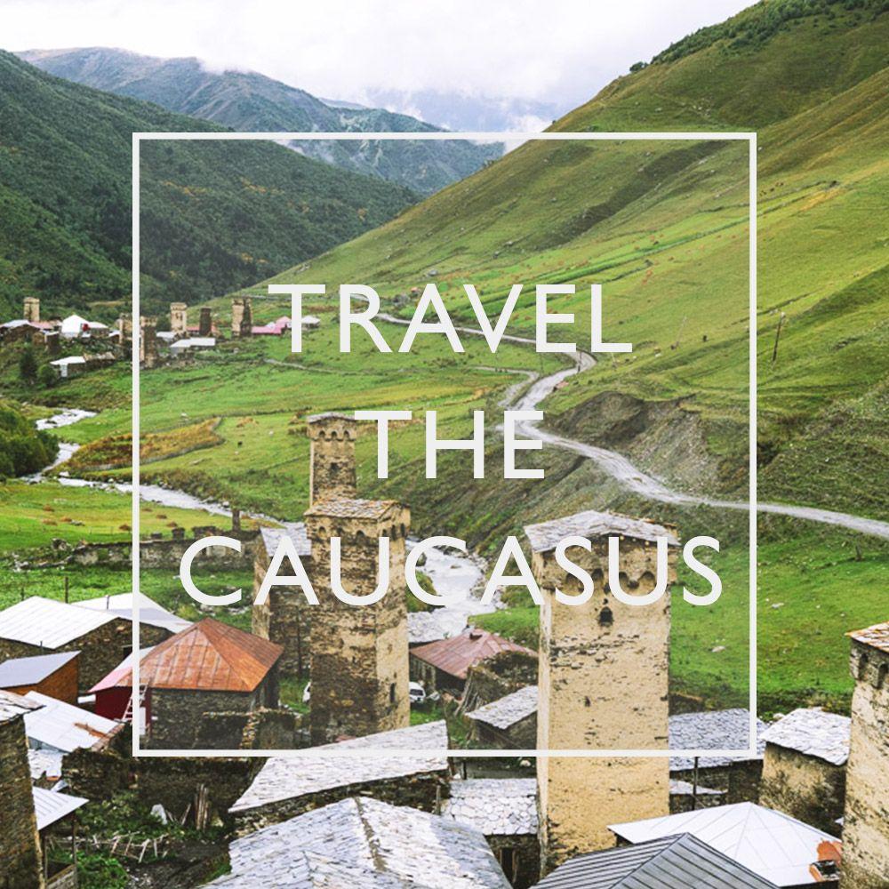 Travel The Caucasus