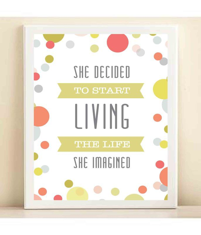 Confetti 'Life She Imagined' print poster.  I don't sell signs but this basically sums up my goals for my business.  Inspiration!