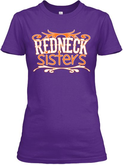 Perfect for redneck sisters or even best friends!!